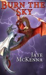 Burn the Sky - Jaye McKenna