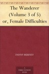 The Wanderer, Or, Female Difficulties; Vol. V (E-Book) - Fanny Burney