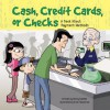 Cash, Credit Cards, or Checks: A Book about Payment Methods - Nancy Loewen, Brad Fitzpatrick