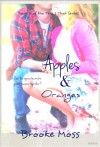 Apples & Oranges - Brooke Moss