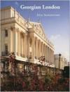 Georgian London - John Summerson, Howard Colvin