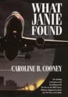 What Janie Found - Caroline B. Cooney