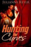 Hunting for Curves (BBW MMF Menage Erotic Romance) - Julianne Reyer