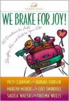 We Brake for Joy!: Devotions to Add Laughter, Fun, and Faith to Your Life - Patsy Clairmont, Barbara Johnson, Marilyn Meberg
