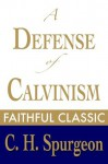 A Defense of Calvinism (C. H. Spurgeon Collection) - Charles H. Spurgeon