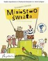 Misiostwo świata - Grzegorz Janusz, Agnieszka Żelewska