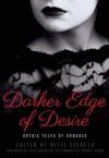 Darker Edge of Desire: Gothic Tales of Romance - Kate Douglas, Kelley Armstrong, Mitzi Szereto, Jo Wu, Rachel Caine