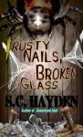 Rusty Nails, Broken Glass - S.C. Hayden