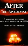 After the Apocalypse: 9 visions of the future from sci-fi writers of the 1950s - Evelyn E. Smith, Howard Rigsby, Lester Cole, Hilbert Schenck Jr., Alice Eleanor Jones, Will Stanton, Poul Anderson, John Christopher, P. M. Hubbard, Eric Shamblen
