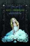 Alice in Zombieland (White Rabbit Chronicles, Vol. 1) (The White Rabbit Chronicles) by Showalter, Gena (2012) Paperback - Gena Showalter