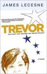 Trevor: A Novella - James Lecesne