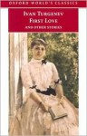 First Love and Other Stories (World's Classics) - Ivan Turgenev, Richard Freeborn