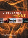 Videogames and Art - Andy Clarke, Mitchell Clarke, Andy Clarke