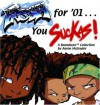 Fresh For '01.... You Suckas: The Boondocks (Boondocks Collection) - Aaron McGruder