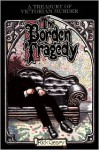 The Borden Tragedy: A Memoir of the Infamous Double Murder at Fall River, Mass., 1892 - Rick Geary