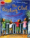 The Wishing Club: A Story About Fractions - Donna Jo Napoli, Anna Currey