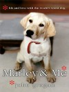 Marley & Me: Life and Love With the Worlds Worst Dog - John Grogan