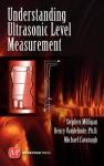 Understanding Ultrasonic Level Measurement - Stephen Milligan, Henry Vandelinde, Michael Cavanagh