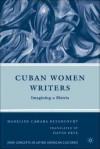 Cuban Women Writers: Imagining a Matria - Madeline Camara Betancourt, David Frye