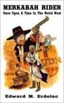 Merkabah Rider: Once Upon a Time in the Weird West - Edward M. Erdelac