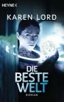 Die beste Welt: Roman (German Edition) - Karen Lord, Irene Holicki