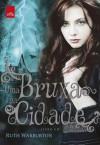 Uma Bruxa na Cidade (Portuguese Edition) - Ruth Warburton