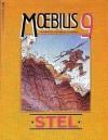 Moebius 9: Stel (The Collected Fantasies of Jean Giraud #9) - Mœbius, Jean-Marc Lofficier
