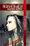 The Curse of the Wolf Girl - Martin Millar