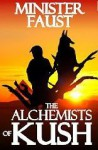 The Alchemists of Kush - Minister Faust