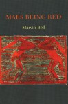 Mars Being Red - Marvin Bell