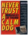 Never Trust a Calm Dog, and Other Rules of Thumb - Tom Parker