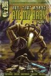 Hey, That Robot Ate My Baby: Volume 1 - Brian Panowich, Ryan Sayles, Chuck Regan