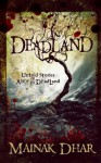 Deadland: Untold Stories of Alice in Deadland - Mainak Dhar