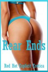 Rear Ends: Twenty First Anal Sex Erotica Stories - Sarah Blitz, Connie Hastings, Nycole Folk, Amy Dupont, Angela Ward