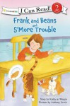 Frank and Beans and S'More Trouble - Kathy-Jo Wargin, Anthony Lewis