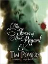 The Stress of Her Regard - Tim Powers, Simon Vance
