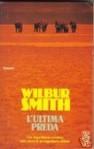 L'ultima preda - Wilbur Smith, Carlo Brera