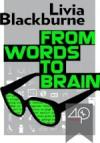 From Words to Brain - Livia Blackburne