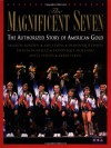 The Magnificent Seven: The Authorized Story of American Gold - N.H. Kleinbaum, Amy Chow, Dominique Dawes