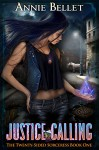 Justice Calling (The Twenty-Sided Sorceress Book 1) - Annie Bellet