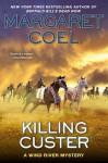 Killing Custer - Margaret Coel