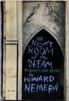 Next Room of the Dream: Poems and Two Plays - Howard Nemerov
