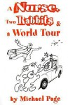 A Nurse, Two Rabbits and a World Tour - Michael Page