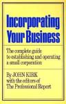 Incorporating Your Business - John Kirk