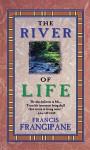 River of Life - Francis Frangipane