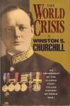 The World Crisis: An Abridgement of the Classic Four-Volume History of World War I - Winston Churchill