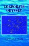 Corporate Odyssey - John O.E. Clark