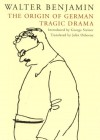 The Origin of German Tragic Drama - Walter Benjamin, George Steiner