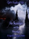 No Sunshine on the Mountain - Cindy Franks White, Misty Burke, Bloodmoon Designs