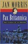 Pax Britannica: Climax of an Empire - Jan Morris